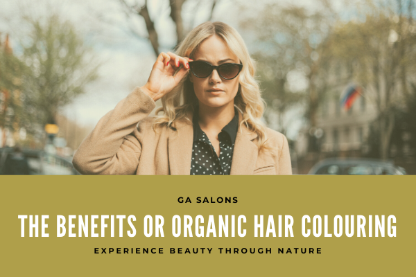 The Benefits of Organic Hair-Colouring
