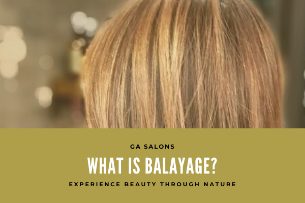 What does Balayage mean for your hair?