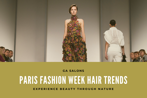 Paris Fashion Week Hair Trends!