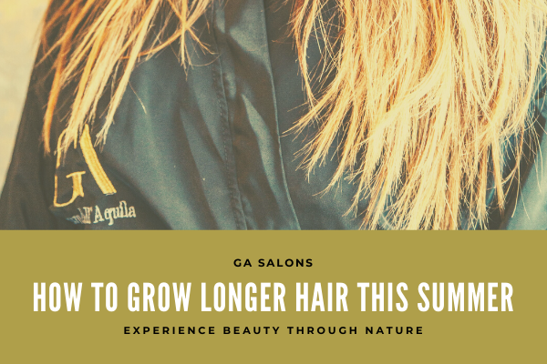 How to grow longer hair, this summer!