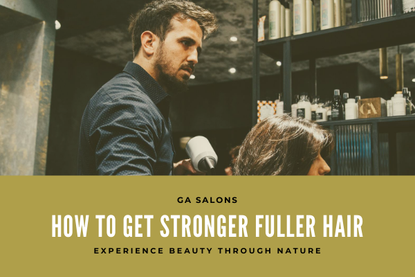 How to get stronger, fuller looking hair