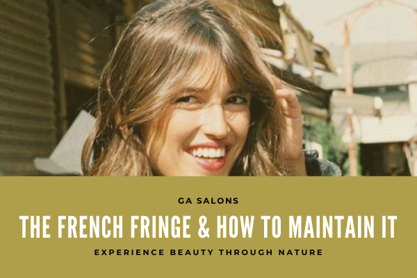 French Girl Fringe and how to maintain it