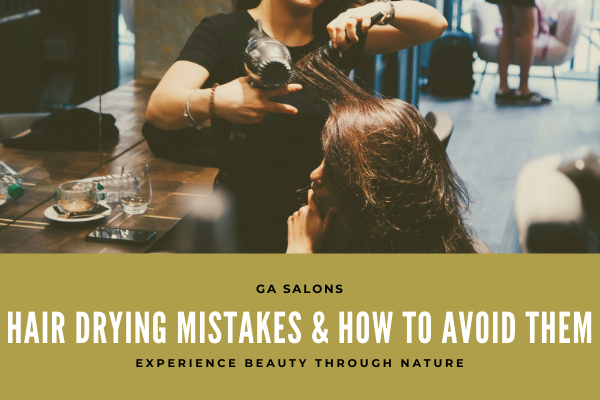 Hair Drying Mistakes and How to Avoid Them