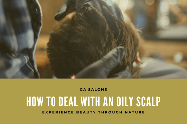 How to deal with an Oily Scalp & Dry Ends